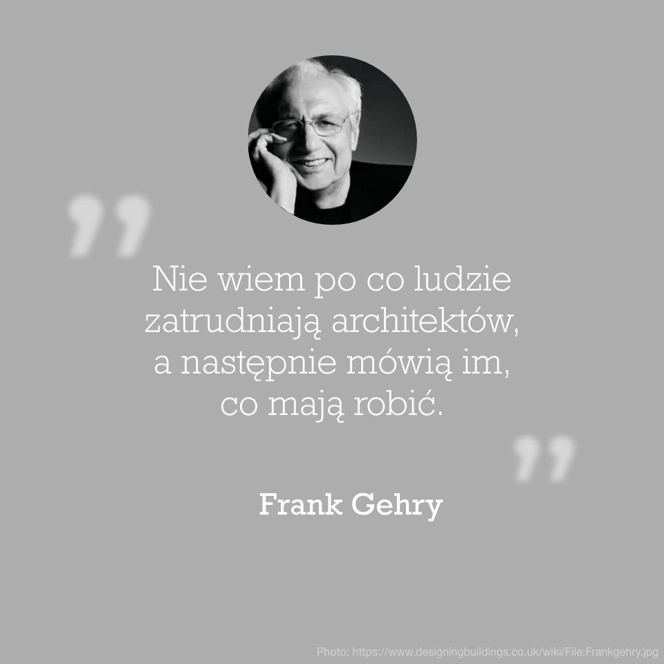 Cytat Frank Gehry