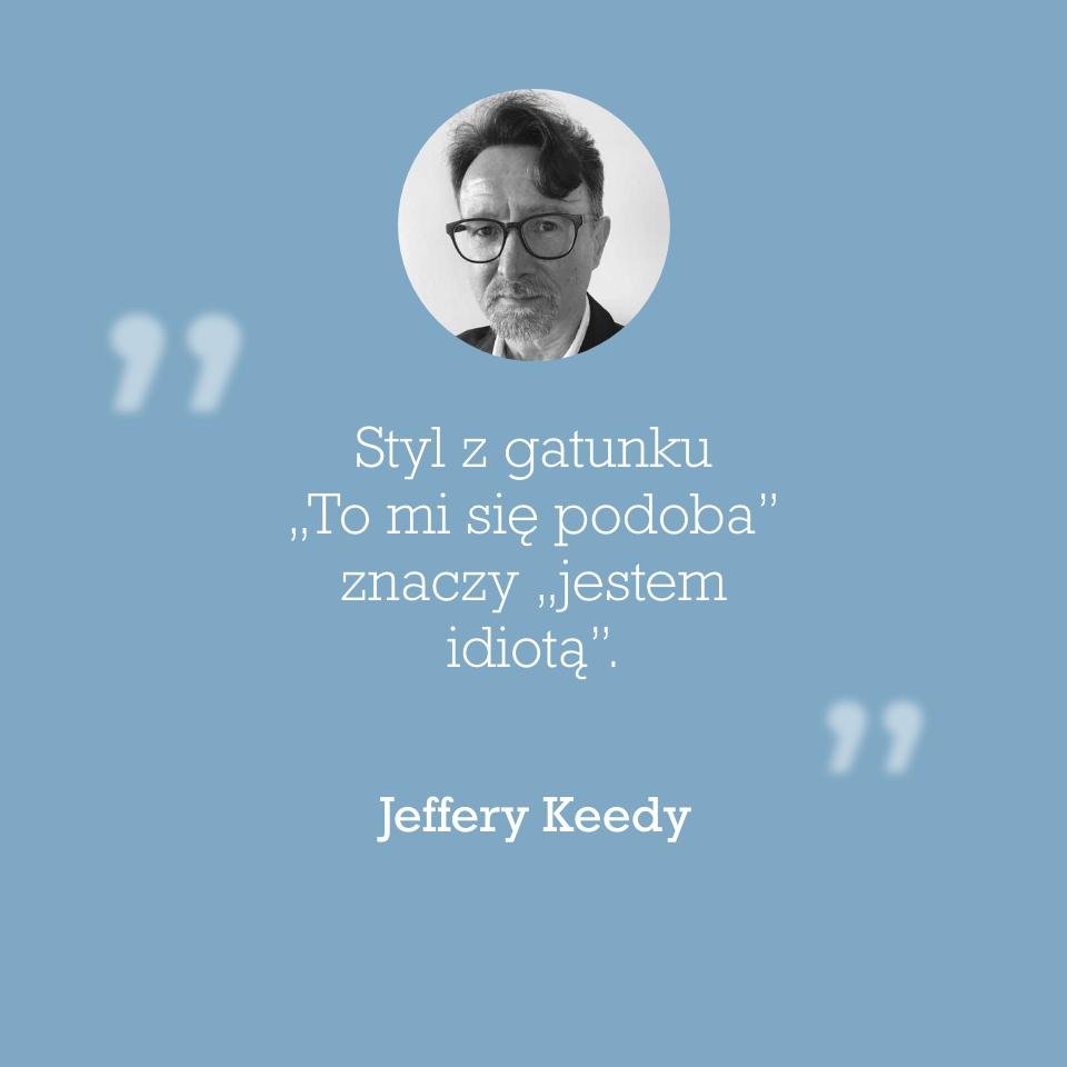 Cytat Jeffery Keedy